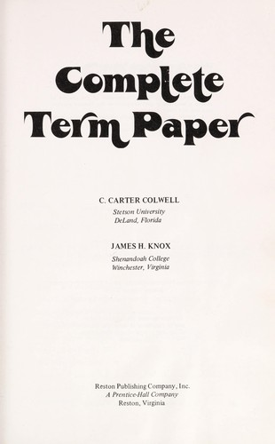 The complete term paper by C. Carter Colwell