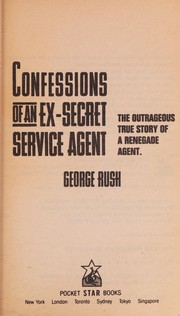 Cover of: Confessions of an Ex-Secret Service Agent | George Rush