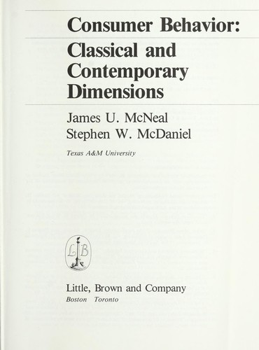 Consumer behavior, classical and contemporary dimensions by [edited by] James U. McNeal and Stephen W. McDaniel.