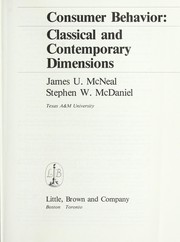 Cover of: Consumer behavior, classical and contemporary dimensions | [edited by] James U. McNeal and Stephen W. McDaniel.