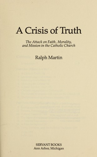 A crisis of truth : the attack on faith, morality, and mission in the Catholic Church by Martin, Ralph, 1942-