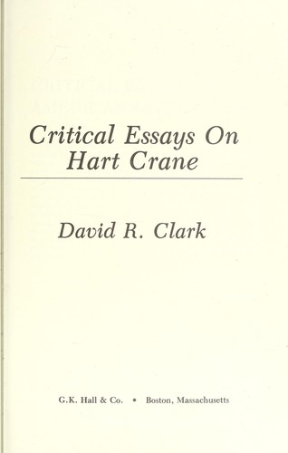 Critical essays on Hart Crane by [collected by] David R. Clark.