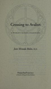 Cover of: Crossing to Avalon : a woman's midlife pilgrimage