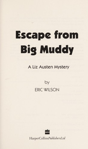 Escape from the Big Muddy (Liz Austen Mysteries #18) by Eric Wilson
