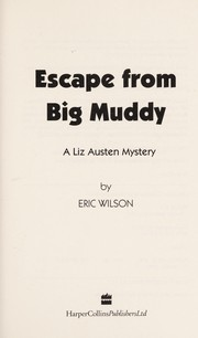 Cover of: Escape from the Big Muddy (Liz Austen Mysteries #18) | Eric Wilson