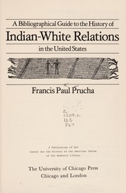 Cover of: A bibliographical guide to the history of Indian-white relations in the United States | Francis Paul Prucha