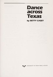 Cover of: Dance across Texas | Betty Casey