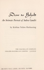 Cover of: Dear to behold | Krishna (Nehru) Hutheesing