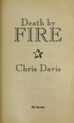 Death by fire by Davis, Chris.