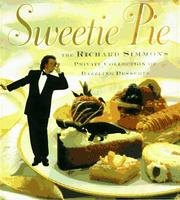 Cover of: Sweetie pie: the Richard Simmons private collection of dazzling desserts