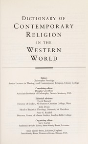 Cover of: Dictionary of contemporary religion in the Western world | editor, Christopher Partridge ; consulting editor, Douglas Groothuis ; editorial advisers, David Burnett, John Drane, Peter G.Riddell ; organizing editor, Steve Carter.