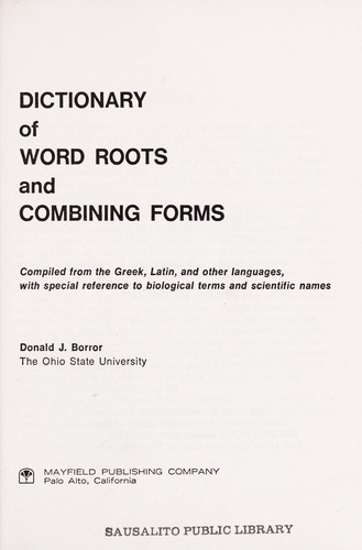 Dictionary of word roots and combining forms by Donald J. Borror.
