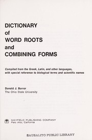 Cover of: Dictionary of word roots and combining forms | Donald J. Borror.