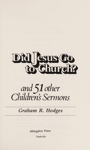 Did Jesus go to church, and 51 other children's sermons by Graham R. Hodges