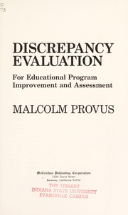 Cover of: Discrepancy evaluation for educational program improvement and assessment | Provus, Malcolm M.