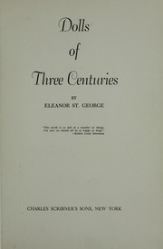 Cover of: Dolls of Three Centuries Illustrated with Photographs of More Than 350 Dolls