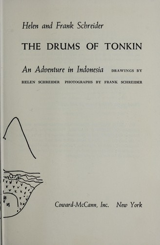 The drums of Tonkin; an adventure in Indonesia by Helen Schreider