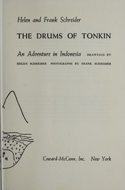 Cover of: The drums of Tonkin; an adventure in Indonesia | Helen Schreider