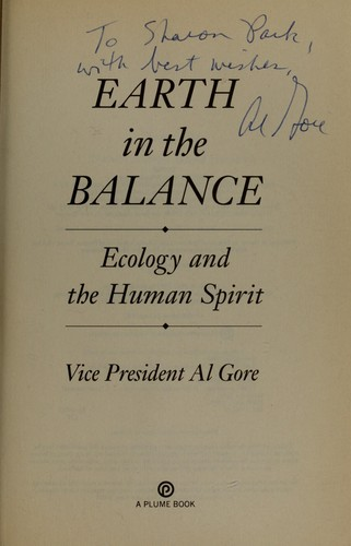 Earth in the balance : ecology and the human spirit by Gore, Albert, 1948-