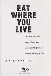 Cover of: Eat where you live | Lou Bendrick