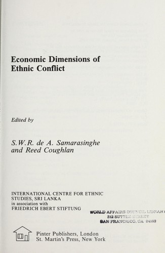 Economic dimensions of ethnic conflict by edited by S.W.R. de A. Samarasinghe, and Reed Coughlan.