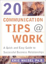 Cover of: 20 Communication Tips at Work: A Quick and Easy Guide to Successful Business Relationships