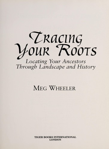 Tracing your roots by Meg Wheeler
