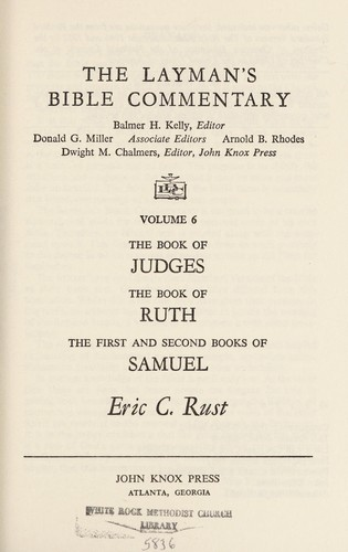 The Book of Judges/the Book of Ruth/the First and Second Books of Samuel (The Layman's Bible Commentary) by Eric Charles Rust