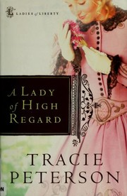 Cover of: A lady of high regard: ladies of liberty