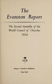 Cover of: The Evanston report: the Second Assembly of the World Council of Churches, 1954.