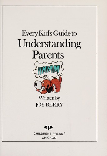 Every Kid's Guide to Understanding Parents by Joy Wilt Berry