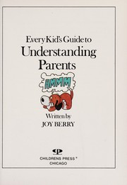Cover of: Every Kid's Guide to Understanding Parents | Joy Wilt Berry
