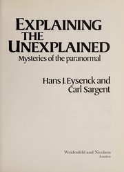 Cover of: Explaining the unexplained | Hans Jurgen Eysenck