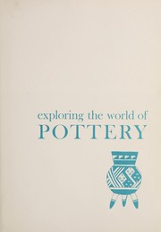 Cover of: Exploring the world of pottery | Ruth Lee