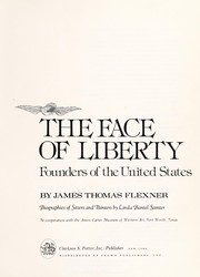 Cover of: The face of liberty | by James Thomas Flexner ; biographies of sitters and painters by Linda Bantel Samter ; in cooperation with the Amon Carter Museum of Western Art, Fort Worth, Texas.