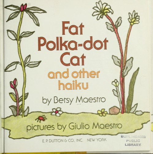 Fat polka-dot cat and other haiku by Betsy Maestro