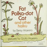 Cover of: Fat polka-dot cat and other haiku | Betsy Maestro