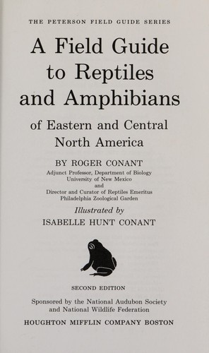 A field guide to reptiles and amphibians of Eastern and Central North America by Roger Conant