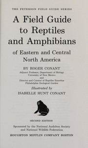 Cover of: A field guide to reptiles and amphibians of Eastern and Central North America | Roger Conant
