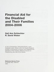Cover of: Financial Aid for the Disabled & Their Families, 2004-2006 (Financial Aid for the Disabled and Their Families) | Gail Ann Schlachter