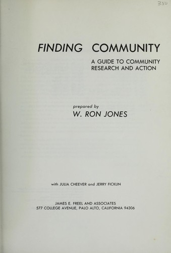 Finding community; a guide to community research and action by Jones, William Ron, 1940-