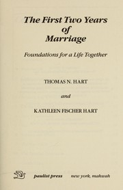 Cover of: The first two years of marriage : foundations for a life together | Hart, Thomas N
