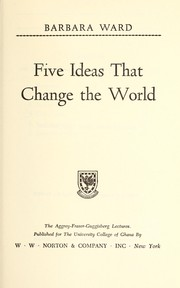 Five ideas that change the world by Barbara Ward