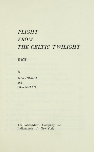 Flight from the Celtic twilight by [edited] by Des Hickey and Gus Smith.