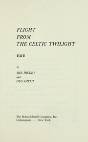 Cover of: Flight from the Celtic twilight | [edited] by Des Hickey and Gus Smith.