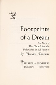 Cover of: Footprints of a dream: the story of the Church for the Fellowship of All Peoples.