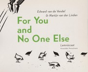 Cover of: For you and no one else | Edward van de Vendel