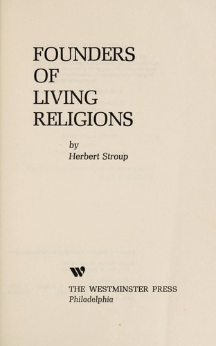 Founders of living religions by Herbert Hewitt Stroup