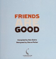 Cover of: Friends are good | Chris Cowlin