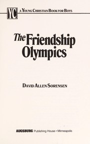 Cover of: The Friendship Olympics | David Allen Sorensen